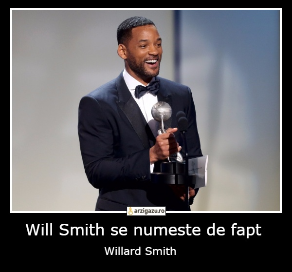 Will Smith se numeste de fapt Willard Smith