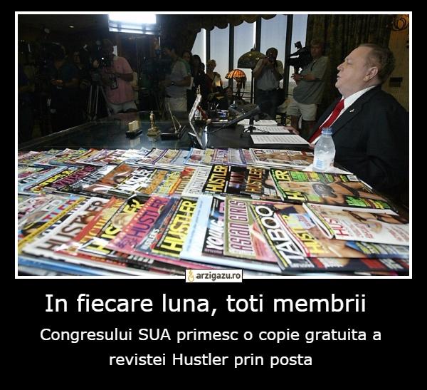 In fiecare luna, toti membrii  Congresului SUA primesc o copie gratuita a revistei Hustler prin posta