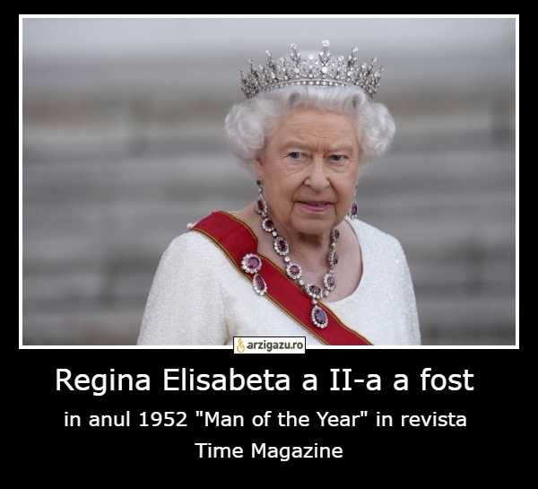 "Regina Elisabeta a II-a a fost in anul 1952 ""Man of the Year"" in revista