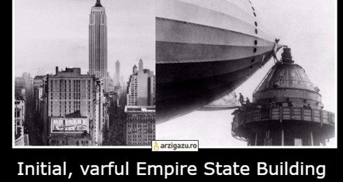"Initial, varful Empire State Building  a fost gandit ca o ""statie"" de andocare a zepelinelor"